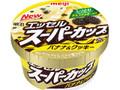 明治 エッセルスーパーカップ バナナ&クッキー カップ200ml