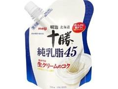 明治 北海道十勝 純乳脂45 200ml